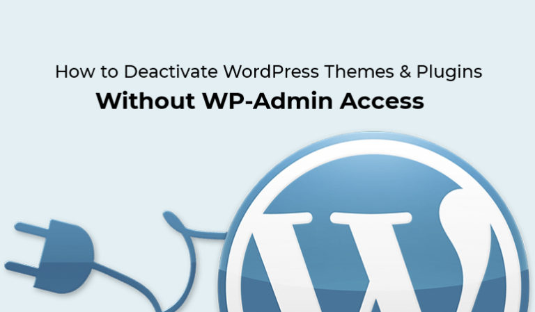 How to Deactivate WordPress plugins without accessing wp admin
