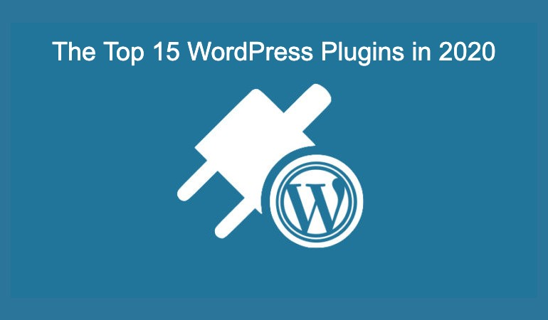 The Top 15 WordPress Plugins in 2020